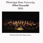 Mississippi State University Wind Ensemble 2010 by Mississippi State University Wind Ensemble
