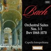 Bach: Orchestral Suites Nos. 3-5, Bwv 1068-1070 by Capella Istropolitana