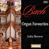 Bach: Organ Favourites by Julia Brown