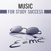 Music for Study Success – Songs for Learning, Good Memory, Sounds Help Pass Exam by Office Work Music Society