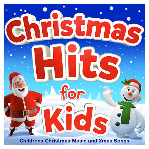 Christmas Hits for Kids - Childrens Christmas Music and Xmas Songs by The Countdown Kids