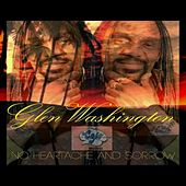 No Heartache And Sorrow - Single by Glen Washington