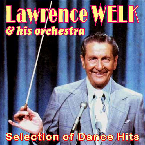 Selection of Dance Hits by Lawrence Welk