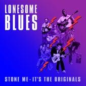 Lonesome Blues (Stone Me - It's the Originals) von Various Artists