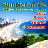 Summer Of '42 . Jazz Bossa Samba & Summer von Various Artists