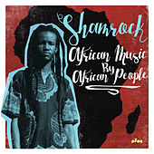 African Music by African People by The Shamrock