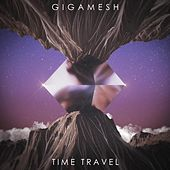 Time Travel by Gigamesh