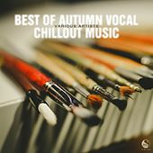 Best of Autumn Vocal Chillout Music by Various Artists
