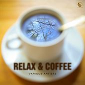 Relax & Coffee by Various Artists