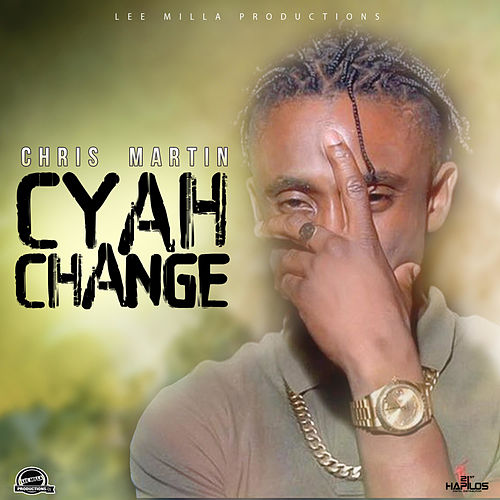 Cyah Change - Single by Chris Martin
