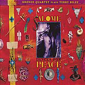Salome Dances for Peace (Nonesuch store edition) by Kronos Quartet