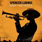 Good Time People by Spencer Ludwig