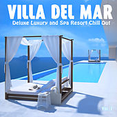 Villa del Mar, Vol. 1 - Deluxe Luxury and Spa Resort Chill Out by Various Artists