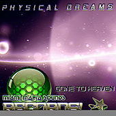 Gone to Heaven by Physical Dreams