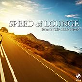 Speed of Lounge - Road Trip Selection by Various Artists