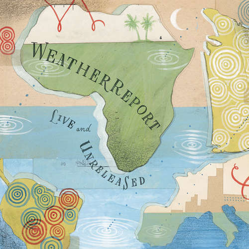 Live & Unreleased by Weather Report