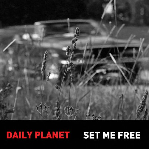 Set Me Free by Daily Planet