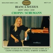 Chopin: Etudes, Op. 10 - Schumann: Symphonic Etudes, Op. 13 by Bianca Sitzius