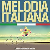 Melodia Italiana (Canzoni romantiche Italiane) by Various Artists