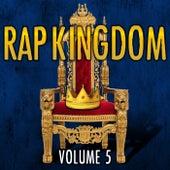Rap Kingdom, Vol. 5 by Various Artists