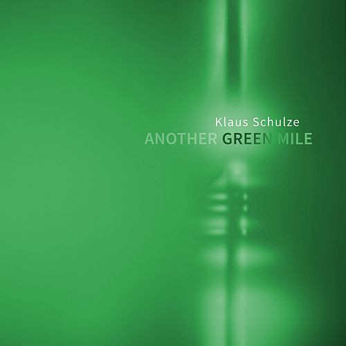 Another Green Mile by Klaus Schulze
