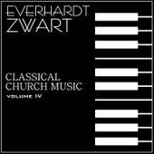 Classical Church Music, Volume IV: Everhard Zwart Concert Organist by Everhard Zwart