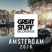 Great Stuff Pres. Amsterdam 2016 by Various Artists