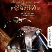 Star Trek Prometheus, Teil 2: Der Ursprung allen Zorns von Bernd Perplies Christian Humberg