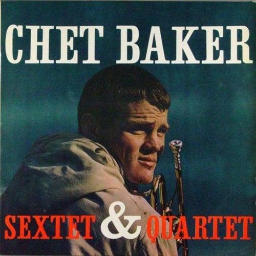 Chet Baker Sextet & Quartet by Chet Baker