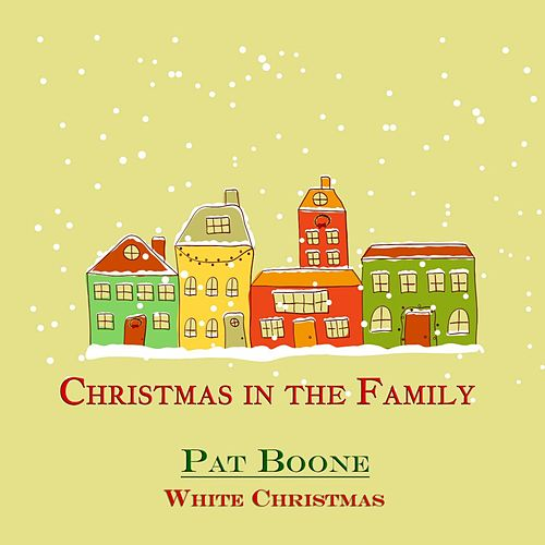 White Christmas (Christmas in the Family) von Pat Boone