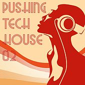 Pushing Tech House, Vol. 2 by Various Artists