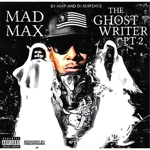 The Ghost Writer, Pt. 2 by Mad Max