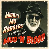 Mud 'n Blood: A Mississippi Blues Tale by Mighty Mo Rodgers