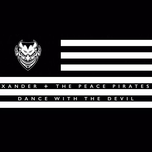 Dance With The Devil by Xander & The Peace Pirates