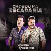Chorou na Escadaria - Single by João Neto e Frederico