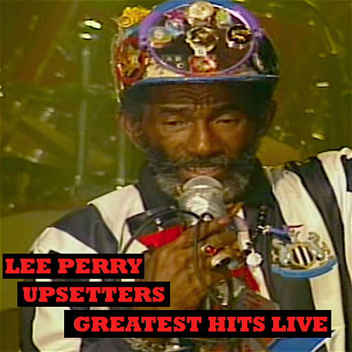 Upsetters Greatest Hits Live by Lee