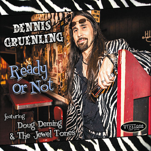 Ready or Not (feat. Doug Deming & The Jewel Tones) by Dennis Gruenling