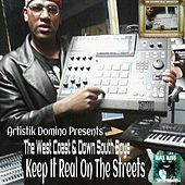 Keep It Real on the Streets (Artistik Domino Presents The West Coast & Down South Boys) by Various Artists