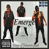 Days of Futures Past by Emerge