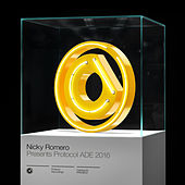 Nicky Romero presents Protocol ADE 2016 by Various Artists