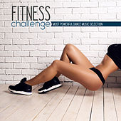 Fitness Challenge: Most Powerful Dance Music Selection by Various Artists