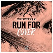 Run For Cover by Autoerotique