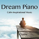 Dream Piano - Calm Inspirational Music by Nature Sounds Nature Music