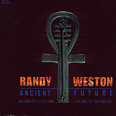 Ancient Future by Randy Weston