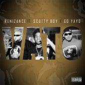 Vato (feat. Scotty Boy, Go Yayo & Immortal Soldierz) by Renizance