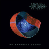 On Strange Loops by Mithras