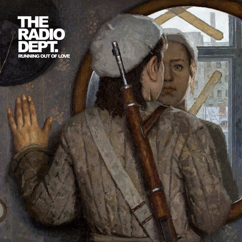 Running Out Of Love by The Radio Dept.