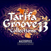 Tarifa Groove Collections 13  Masterpiece by Various Artists