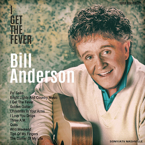 I Get the Fever by Bill Anderson