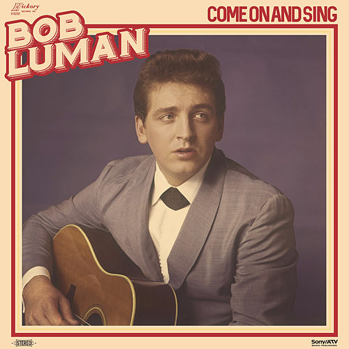 Come on and Sing by Bob Luman